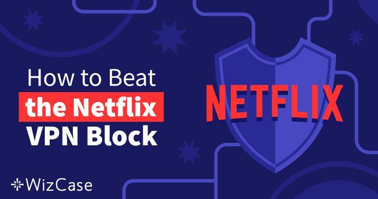 10 VPN hoạt động tốt nhất với Netflix năm 2020 (+ DÙNG THỬ MIỄN PHÍ)