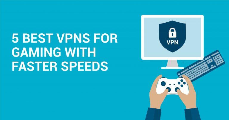 5 dịch vụ VPN tốt nhất để chơi game với tốc độ nhanh hơn