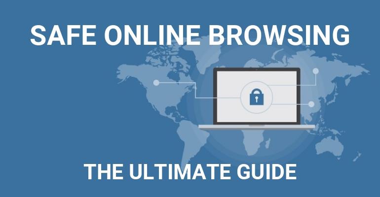Hướng dẫn Tối ưu về Duyệt web Trực tuyến An toàn