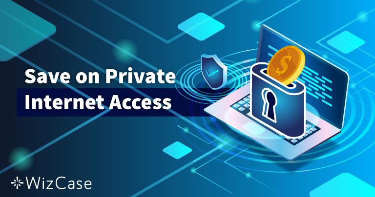 Phiếu ưu đãi Private Internet Access 2021 hợp lệ: Được giảm giá 77%!