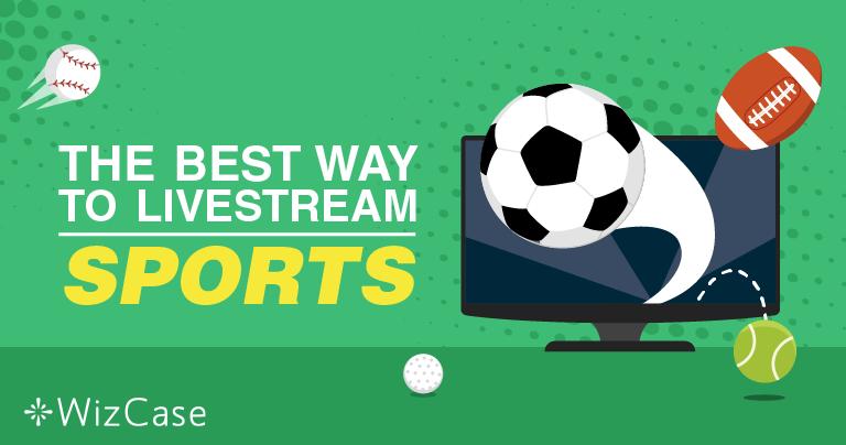 Cách Truyền phát Trực tiếp các Trận đấu Thể thao Miễn phí Trên mạng-Cập nhật năm 2019