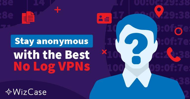 Đây là 5 VPN Không lưu Nhật ký Hàng đầu cho Năm 2020