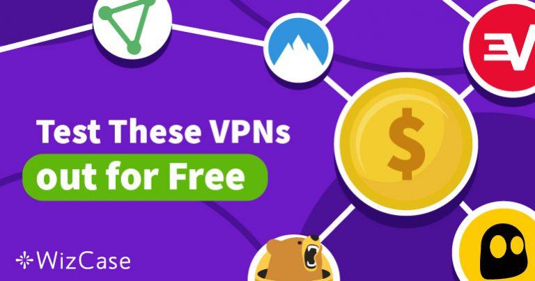 5 VPN tốt nhất cung cấp bản dùng thử miễn phí và không có rủi ro trong năm 2020