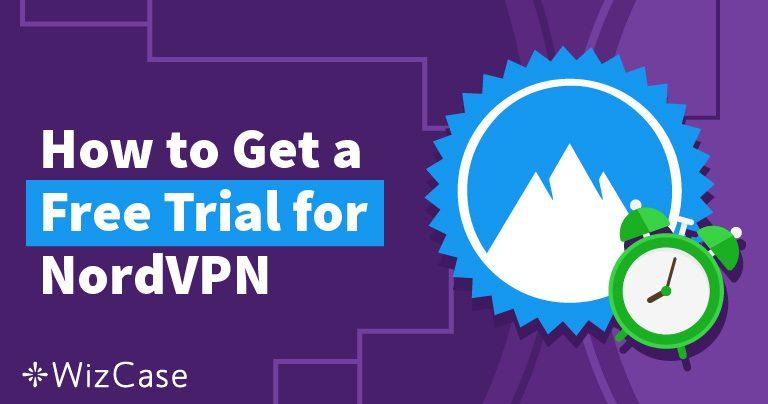 Cách nhận bản dùng thử miễn phí NordVPN năm 2021 (Dùng thử MIỄN PHÍ trong 30 ngày!)