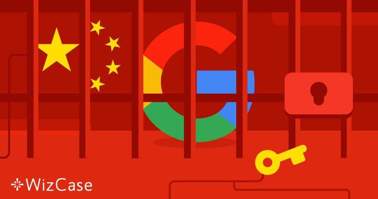 Trung Quốc đã Chặn Google Trong nhiều Năm! Đây là Cách Duy nhất để Truy cập Nó