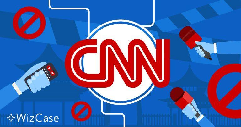 Chính phủ Trung Quốc Cấm CNN. Đây là Cách để Xem kênh này An toàn