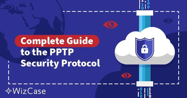 Giải thích về Các Giao thức Bảo mật VPN: Tìm hiểu PPTP