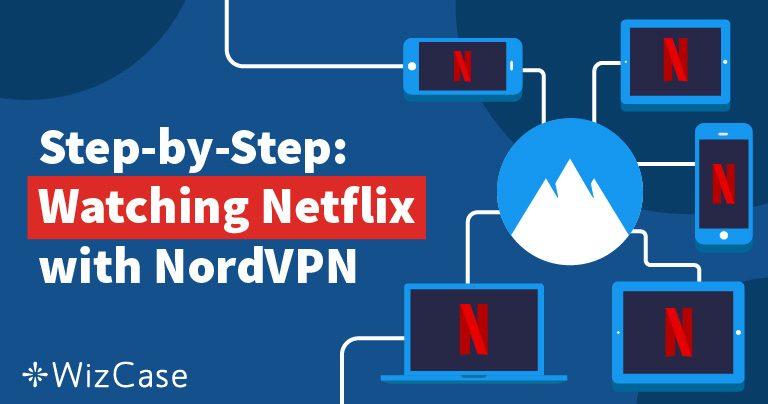 Bỏ chặn Netflix với NordVPN Nhanh, Rẻ & Dễ dàng