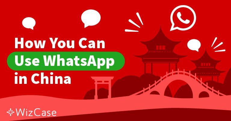 Bỏ chặn WhatsApp ở Trung Quốc Miễn phí