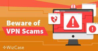 8 Kiểu lừa đảo VPN Tệ nhất cần Tránh năm 2019 Wizcase