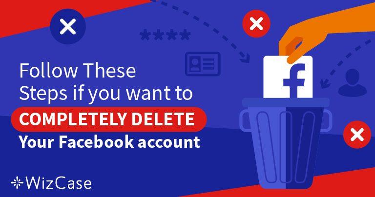 5 bước để xóa 100% dữ liệu trên tài khoản Facebook
