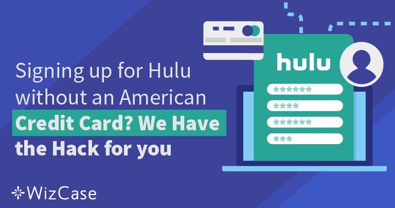 Cách Đăng ký Hulu mà Không cần Thẻ Tín dụng Mỹ