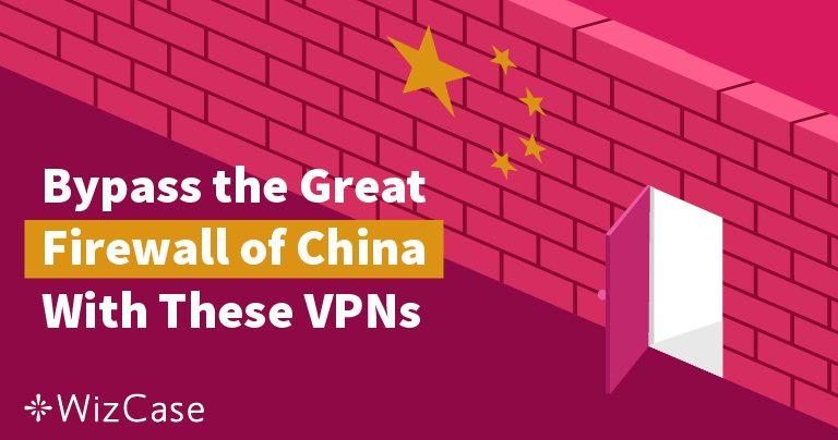 VPN tốt nhất cho khách du lịch Việt đến Trung Quốc năm 2021