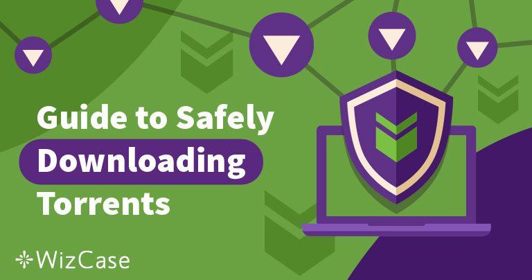 4 Mẹo để Tải xuống Tệp torrent An toàn và Ẩn danh năm 2020