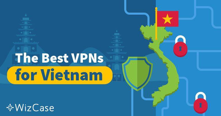 4 VPN tốt nhất để tránh kiểm duyệt trực tuyến tại Việt Nam năm 2021