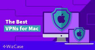 4 VPN Tốt nhất cho Máy Mac và 2 cần Tránh (Cập nhật Tháng 5 năm 2019) Wizcase