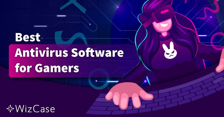 Phần mềm diệt vi-rút tốt nhất để chơi Game trên PC năm 2021 – Top 5