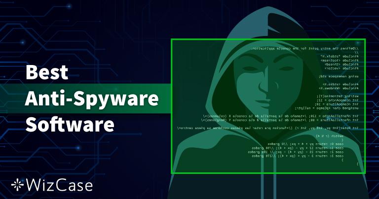 10 chương trình chống phần mềm gián điệp tốt nhất năm 2021 (Loại bỏ & Bảo vệ)