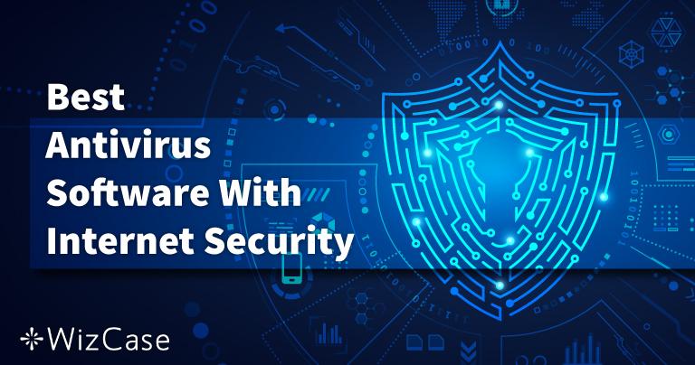 6 phần mềm diệt vi-rút tốt nhất: Bảo mật Internet dành cho PC, Mac và Điện thoại năm (2021)