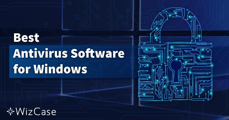 10 antivirus tốt nhất cho máy tính Windows – Tháng Mười 2021