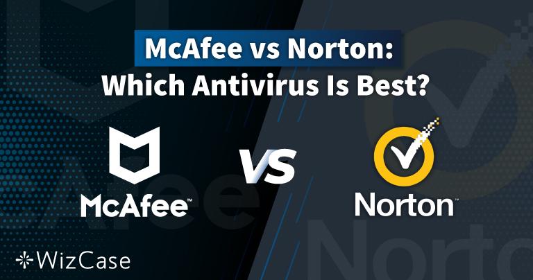 Norton so với McAfee năm 2021: Đâu là trình chống virus thực sự tốt nhất?