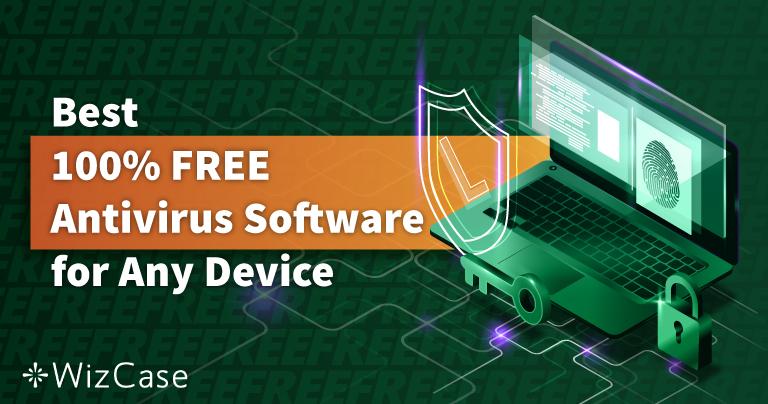 6 Antivirus MIỄN PHÍ tốt nhất cho PC, Mac và điện thoại (năm 2021)