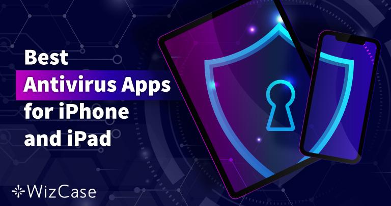 5 phần mềm diệt vi-rút tốt nhất trên iOS dành cho iPhone và iPad (Cập nhật năm 2021)
