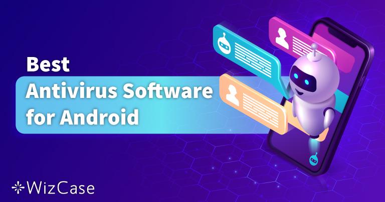 5 Phần mềm diệt vi-rút trên Android tốt nhất (2021)